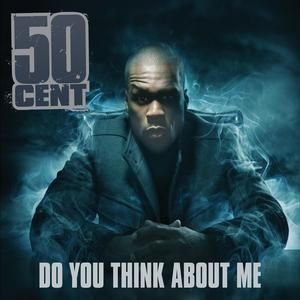 50 Cent - Do You Think About Me Lyrics | MetroLyrics