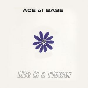 Life Is a Flower - album