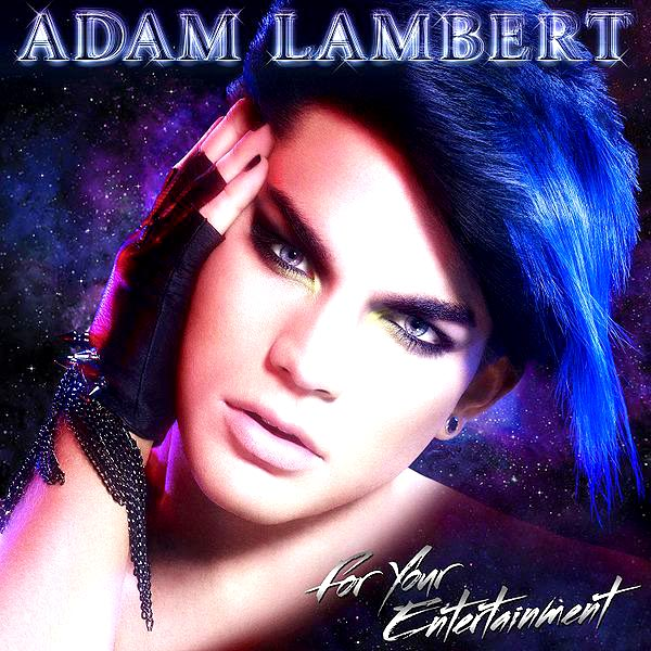 Adam Lambert For Your Entertainment, 2009