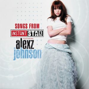 Songs from Instant Star Album