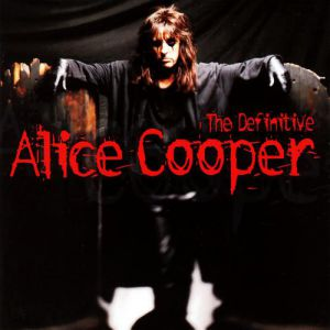 The Definitive Alice Cooper Album