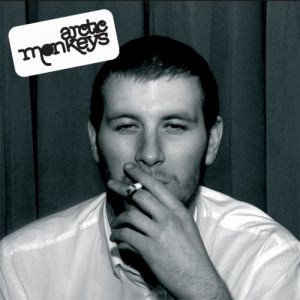 Arctic Monkeys Whatever People Say I Am,That's What I'm Not, 2006