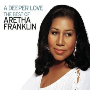 A Deeper Love: The Best of Aretha Franklin Album