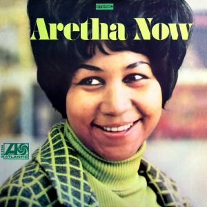 Aretha Franklin Aretha Now, 1968
