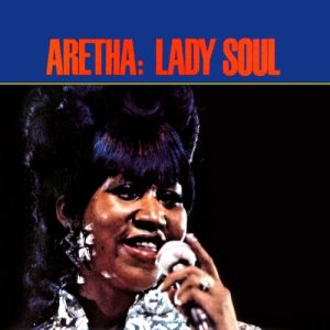Aretha Franklin Lady Soul, 1968