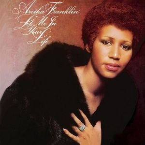 Aretha Franklin Let Me in Your Life, 1974
