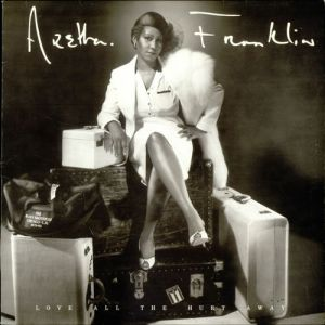 Aretha Franklin Love All the Hurt Away, 1981