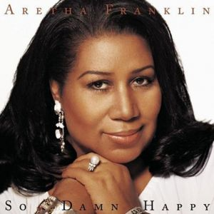 Aretha Franklin So Damn Happy, 2003