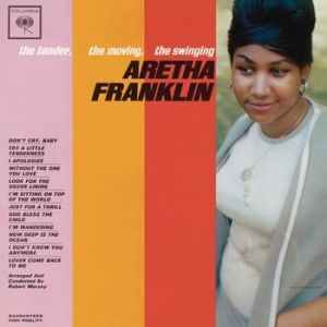 Aretha Franklin The Tender, the Moving, the Swinging Aretha Franklin, 1962