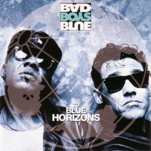 Bad Boys Blue To Blue Horizons, 1994