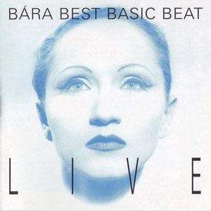 Bára Best Basic Beat Live Album