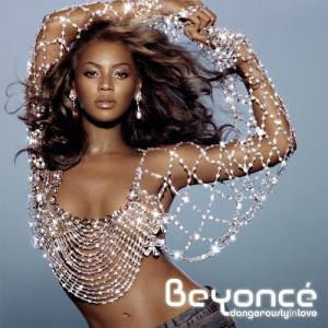 Beyoncé Dangerously in Love, 2003