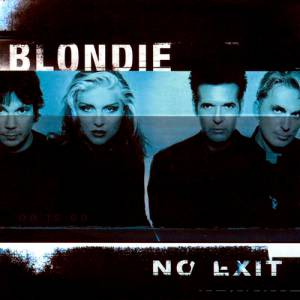 Blondie No Exit, 1999
