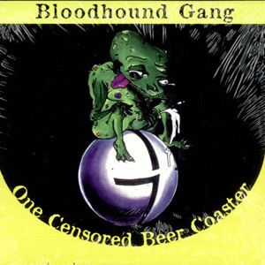 ... 1997 Bloodhound Gang One Censored Beer Coaster, ...