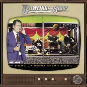 Bowling For Soup A Hangover You Don't Deserve, 2004