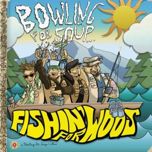 Bowling For Soup Fishin' for Woos, 2011