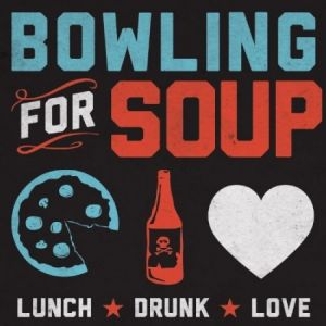 Bowling For Soup Lunch. Drunk. Love., 2013