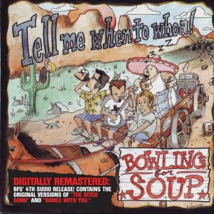 Bowling For Soup Tell Me When to Whoa, 1998