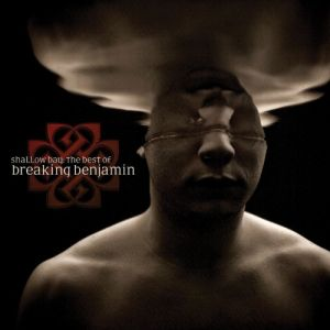 Shallow Bay: The Best of Breaking Benjamin - album