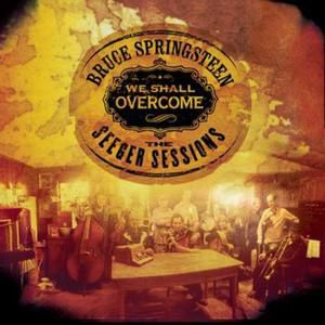 Bruce Springsteen We Shall Overcome: The Seeger Sessions, 2006