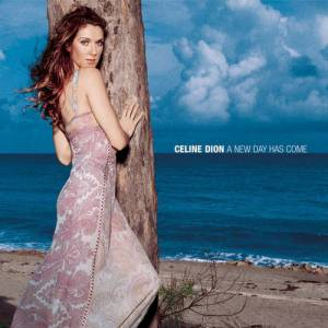 Celine Dion A New Day Has Come, 2002
