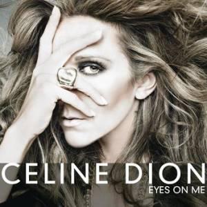 Céline Dion – Eyes on Me Lyrics | Genius Lyrics