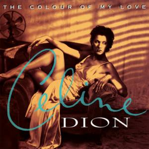 Celine Dion The Colour of My Love, 1993