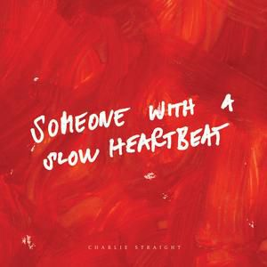Someone With A Slow Heartbeat Album