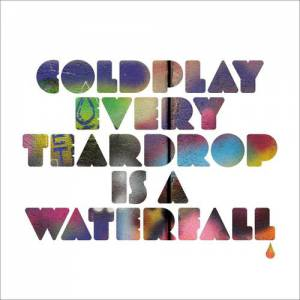 Every Teardrop Is a Waterfall - album