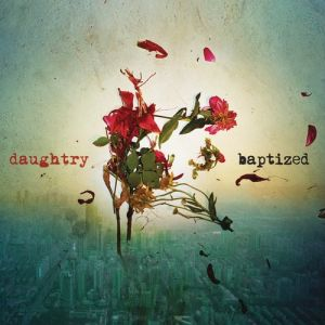 Daughtry Baptized, 2013