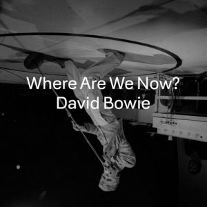 Where Are We Now? Album