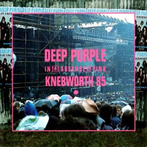In the Absence of Pink: Knebworth 85 - album