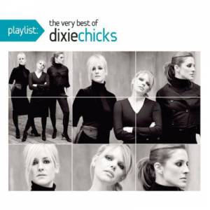 Playlist: The Very Best ofDixie Chicks Album