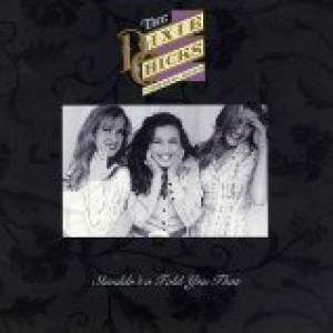 Dixie Chicks Shouldn't a Told You That, 1993