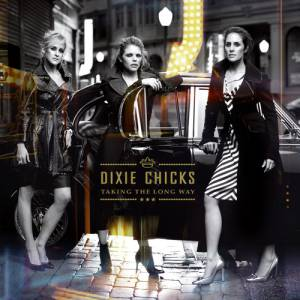 Dixie Chicks Taking the Long Way, 2006