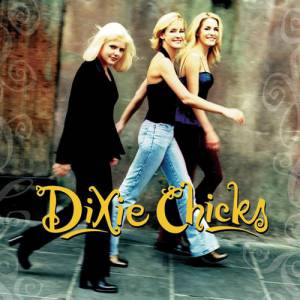 Dixie Chicks Wide Open Spaces, 1998