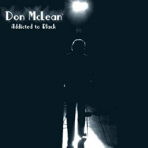 Don McLean Addicted to Black, 2009