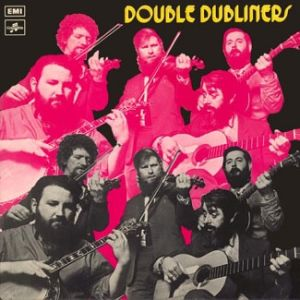 The Dubliners Double Dubliners, 1972