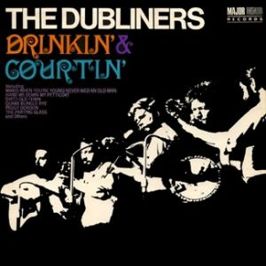 The Dubliners Drinkin' and Courtin', 1968