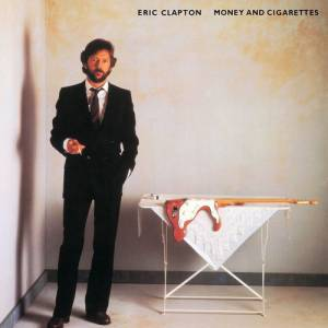 Eric Clapton Money and Cigarettes, 1983