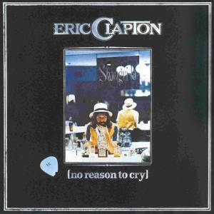 Eric Clapton No Reason To Cry, 1976