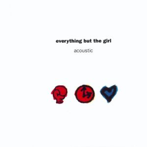 Everything But the Girl Acoustic, 1992
