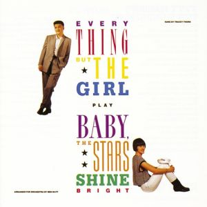 Everything But the Girl Baby the Stars Shine Bright, 1986