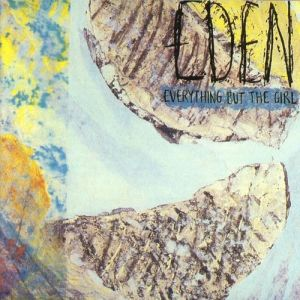 Everything But the Girl Eden, 1984