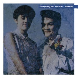 Everything But the Girl Idlewild, 1988