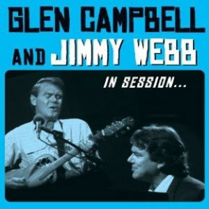 Glen Campbell and Jimmy Webb In Session Album