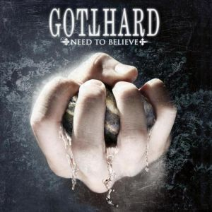 Gotthard Need to Believe, 2009