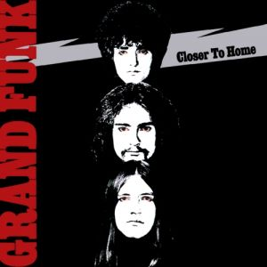 Grand Funk Railroad Closer to Home, 1970