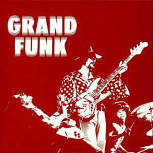 Grand Funk Railroad Grand Funk, 1969