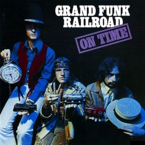 Grand Funk Railroad On Time, 1969